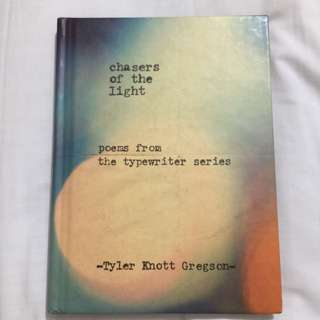 Chasers of the Light: Poems from The Typewriter Series by Tyler Knott Gregson