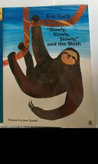 Slowly, Slowly, Said the Sloth by Eric Carle