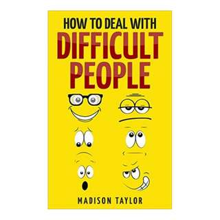 (Ebook) How To Deal With Difficult People by Madison Taylor