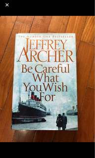 "Jeffrey Archer ""be careful what you wish for"""