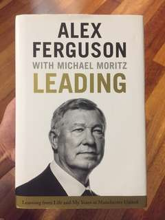 LEADING by Alex Ferguson with Michael Moritz [Hardcover]