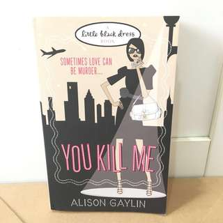 Novel: You Kill Me