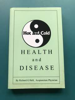 HOT AND COLD HEALTH AND DISEASE - TCM ACUPUNCTURE MEDICINE DIGEST FOOD WELLBEING THERAPY