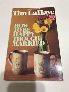 How to be Happy though Married by Tim LaHaye