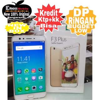 Kredit Low Dp 800 OPPO F3 Plus 64/4GB Resmi Promo ditoko ktp+kk wa;081905288895