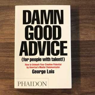 Damn Good Advice by George Lois (Phaidon Books)
