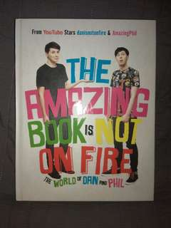 THE AMAZING BOOK IS NOT ON FIRE - DAN HOWELL AND PHIL LESTER