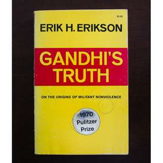 Gandhi's Truth: On the Origins of Militant Nonviolence by Erik H. Erikson