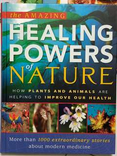 The Amazing Healing Powers of Nature 5% off The Amazing Healing Powers of Nature : How Plants and Animals are Helping to Improve Our Health