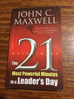 21 Most Powerful Minutes in a Leader's Day - John Maxwell