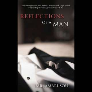 Reflections of A Man - Mr. Amari Soul
