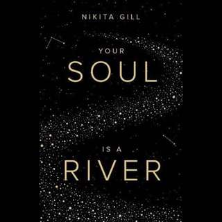 Your Soul Is Like A River - Nikita Gill