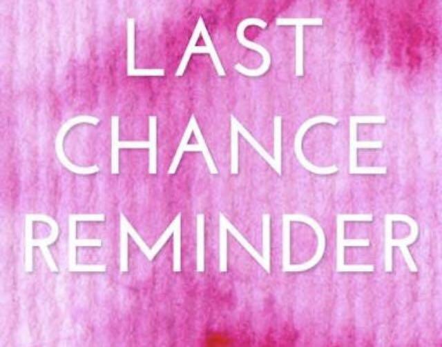 LAST CHANCE REMINDER