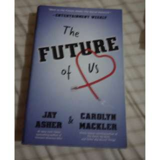 The Future of Us. Jay Asher and Carolyn Mackler.
