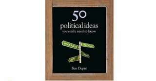 eBook - 50 Political Ideas You Really Need To Know by Ben Dupre