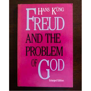 Freud and the Problem of God by Hans Kung