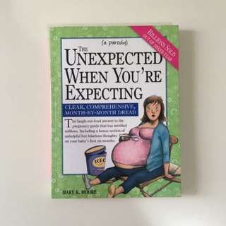 The unexpected when you are expecting