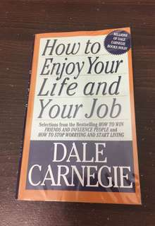 How to Enjoy Your Life -Dale Carneige