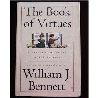 The Book of Virtues: A Treasury of Moral Stories edited by William J. Bennett