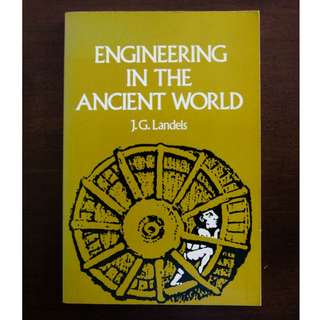 Engineering in the Ancient World by J.G. Landels
