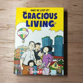 Have We Lost It? Gracious Living By Kevin Foo