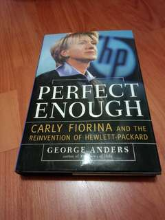 Perfect enough - Carly fiorina and reinvention of hewlett pakard