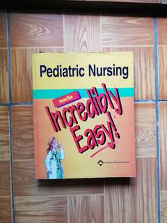 Lippincott's Pediatric Nursing made Incredibly Easy