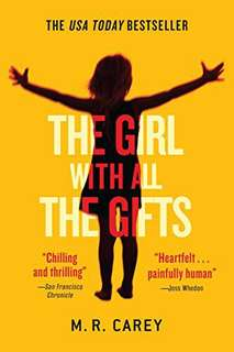 The Girl With All The Gifts (M. R. Carey)