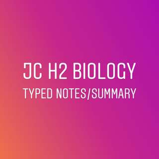 JC1&2 H2 Bio Summaries/Notes