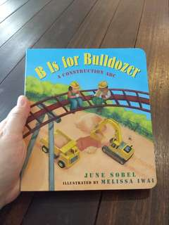 B is for Bulldozer A construction ABC by June Sobel