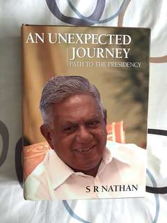 An Unexpected Journey : Path to the Presidency by S R Nathan