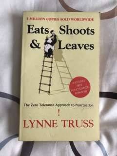 Eat, Shoot & Leaves: The Zero Tolerance Approach to Punctuation by Lynne Truss