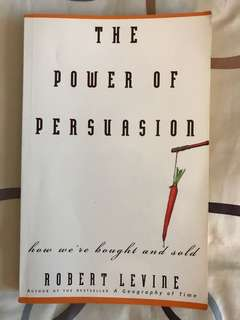 The Power of Persuasion: How We're Bought and Sold by Robert Levine
