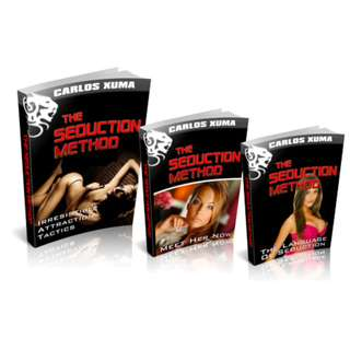 The Seduction Method: The Ultimate Guide to Meeting and Seducing Women (307 Page Mega eBook By Carlos Xuma)