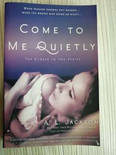 Come To Me Quietly by A.L.Jackson