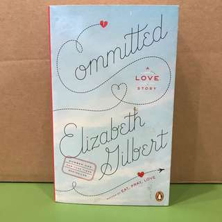 Committed by Elizabeth Gilbert