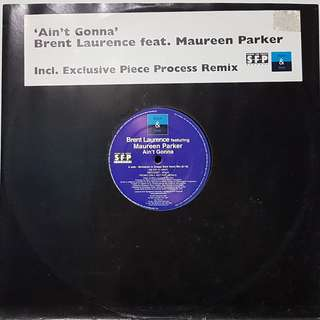 "Vinyl 12"" : Brent Laurence feat. Maureen Parker - Ain't Gonna"