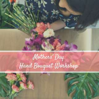 Mothers' Day hand bouquet workshop