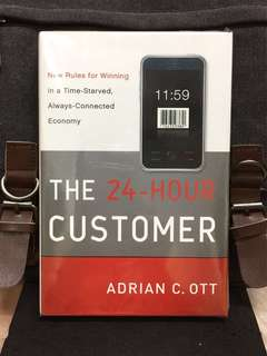 # Highly Recommended《New Book Condition + Hardcover Edition + Time Is Not Money , Time Is More Important Than Money》Adrian C. Ott - THE 24-HOUR CUSTOMER : New Rules for Winning in a Time-Starved, Always-Connected Economy