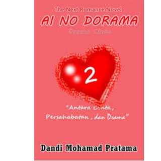 Ebook Ai No Dorama 2 : Antara Cinta, Persahabatan, dan Drama - Dandi M P