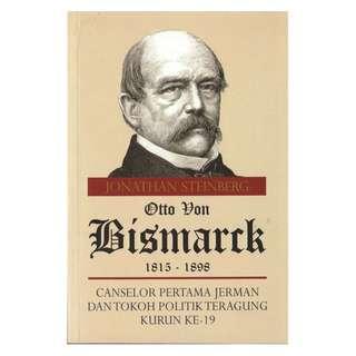 Otto von Bismarck: Canselor Pertama Jerman Dan Tokoh Politik Teragung Kurun Ke-19