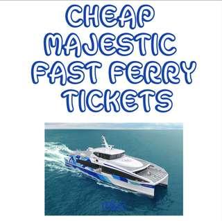 Majestic Fast Ferry Tickets - Amazing Price!