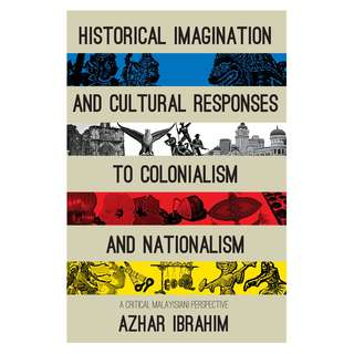 Historical Imagination and Cultural Responses to Colonialism and Nationalism