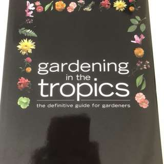 Gardening in  the tropics  hardcover fully illustrated with facts for gardeners  book hardly used and condition as good as new