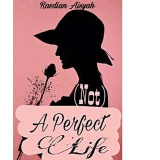 Ebook (Not) A Perfect Life - Rasdian Aisyah
