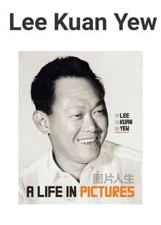 Lee Kuan Yew - A Life In Pictures