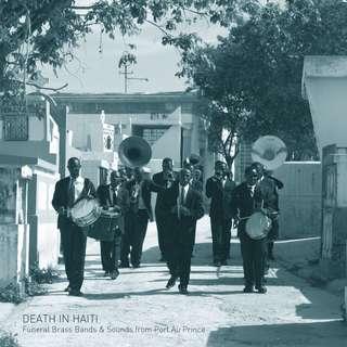 Félix Blume - Death in Haiti: Funeral Brass Bands & Sounds from Port au Prince (Discrepant Vinyl LP)