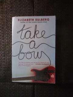 Take A Bow by Elizabeth Eulberg