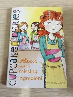 Cupcake diary Alexis and the missing ingredient