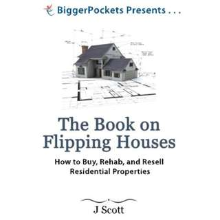 [EBOOK] The Book on Flipping Houses: How to Buy, Rehab, and Resell Residential Properties - Mr. J Scott